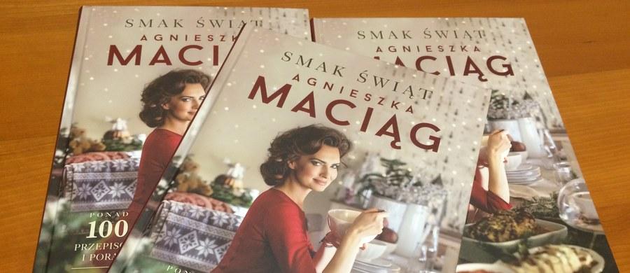 """Właśnie ukazała się kolejna autorska książka kulinarna Agnieszki Maciąg - """" Smak świąt"""". To ponad 100 wyjątkowych przepisów i porad na zimowy czas."""
