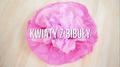 Szybki sposób na kwiaty z bibuły