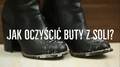 Jak wyczyścić buty z soli?