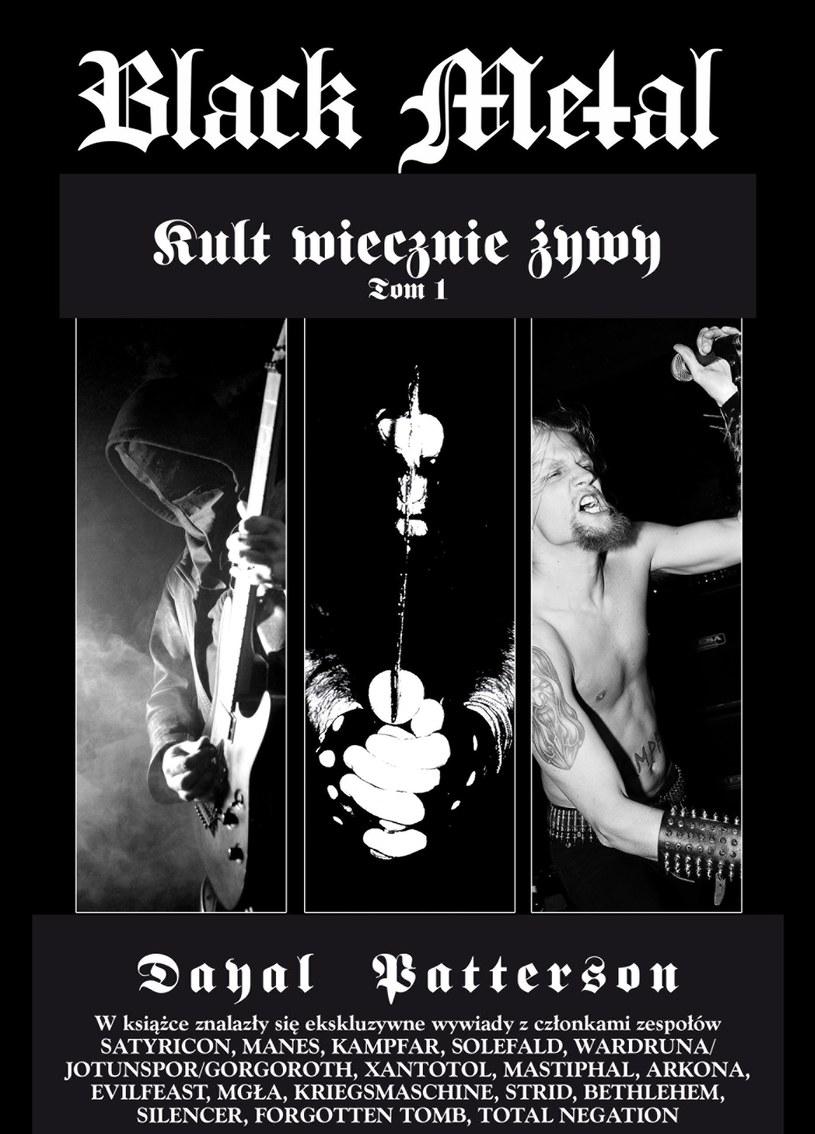 """Poznaliśmy datę premiery polskiej edycji książki """"Black Metal: Kult wiecznie żywy - Tom I"""" autorstwa Dayala Pattersona."""