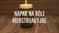 Napar na bóle menstruacyjne