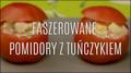 Przepis na faszerowane pomidory z tuńczykiem i jajkiem
