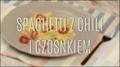 Przepis na spaghetti z chili i czosnkiem