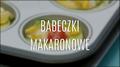 Jak zrobić babeczki makaronowe?