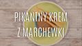 Przepis na pikantny krem z marchewki