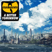 Wu-Tang Clan: -A Better Tomorrow
