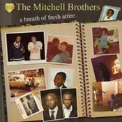 The Mitchell Brothers: -A Breath Of Fresh Attire