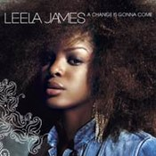 Leela James: -A Change Is Gonna Come