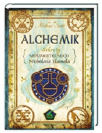 Alchemik. Sekrety nieśmiertelnego Nicholasa Flamela /Nasza Księgarnia