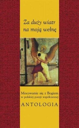 Antologia wierszy religijnych poetów znanych i mniej znanych /materiały prasowe