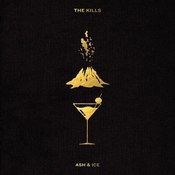 The Kills: -Ash & Ice