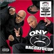 Onyx: -Bacdafucup II
