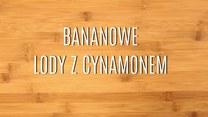 Bananowe lody z cynamonem