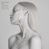 Nothing But Thieves: -Broken Machine