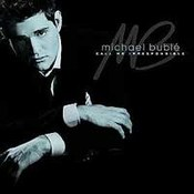Michael Bublé: -Call Me Irresponsible
