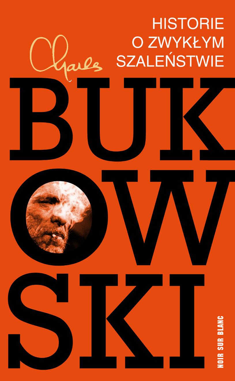 Charles Bukowski. Historie o zwykłym szaleństwie /materiały prasowe