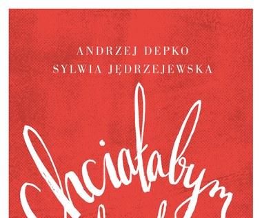 Chciałabym chciała... O czym Polki marzą w łóżku, Andrzej Depko, Sylwia Jędrzejewska