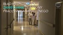 Co roku w Polsce dochodzi do 30 tys. błędów medycznych. Cierpią na tym nie tylko pacjenci