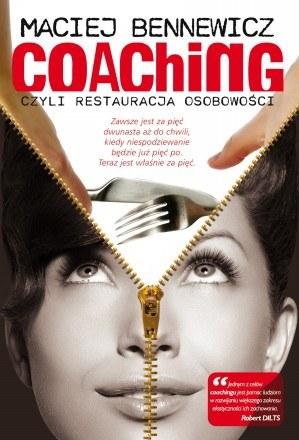 Coaching czyli restauracja osobowości /materiały prasowe