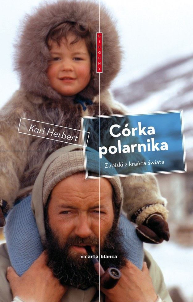 Córka polarnika - kobiece zapiski i dziecięce wspomnienia z krańca świata