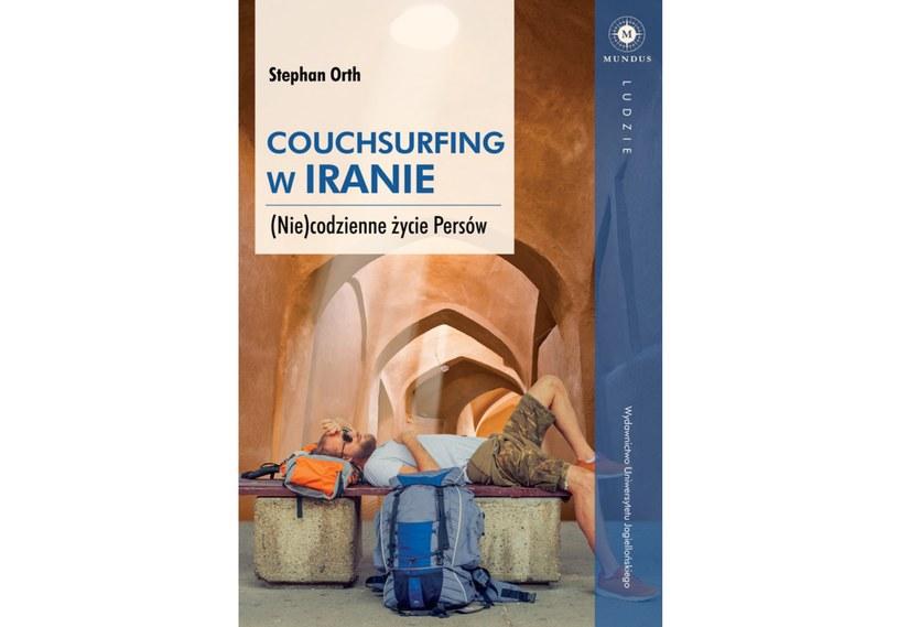"""""""Couchsurfing w Iranie"""", wyd. Uniwersytetu Jagiellońskiego /materiały prasowe"""