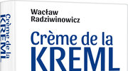 Crème de la Kreml 172 opowieści o Rosji