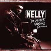 Nelly: -Da Derrty Versions – The Reinvention