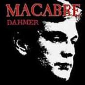 Macabre: -Dahmer