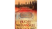 """Daria Desombre: """"Duchy niebiańskiej Jerozolimy"""""""