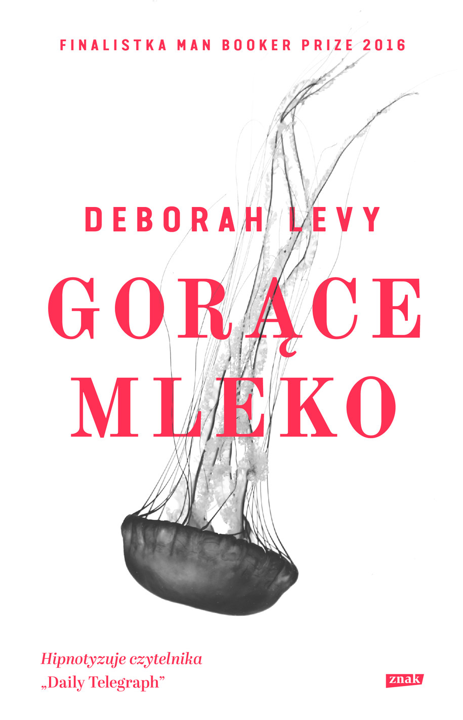 "Deborah Levy ""Gorące Mleko"" - okładka. /Materiały prasowe"
