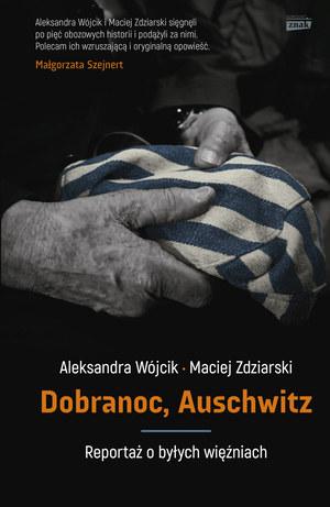 """""""Dobranoc, Auschwitz. Reportaż o byłych więźniach"""",wydawnictwo Znak /materiały promocyjne"""