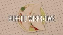 Domowe burrito wieprzowe - szybki przepis