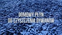 Domowy płyn do czyszczenia dywanów - jak go zrobić?