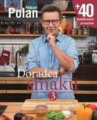 """""""Doradca smaku 3"""" Andrzeja Polana"""