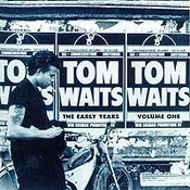 Tom Waits: -Early Years Vol. 1