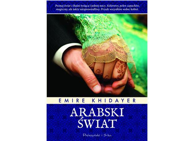 Emire Khidayer, Arabski świat /Wydawnictwo Prószyński i S-ka