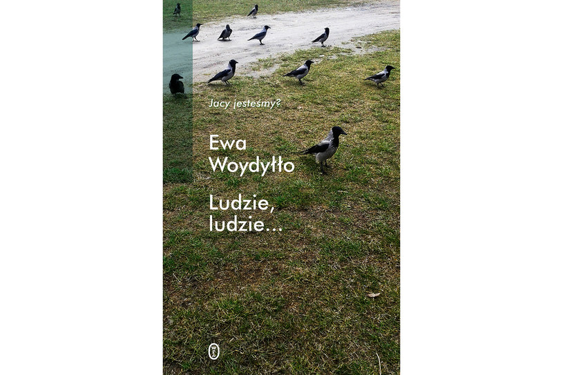 """Ewa Woydyłło """"Ludzie, ludzie"""" /Wydawnictwo Literackie"""