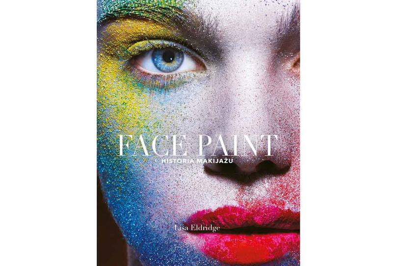 """Face paint. Historia makijażu"" /Styl.pl/materiały prasowe"