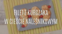 Filet z kurczaka w cieście… naleśnikowym!