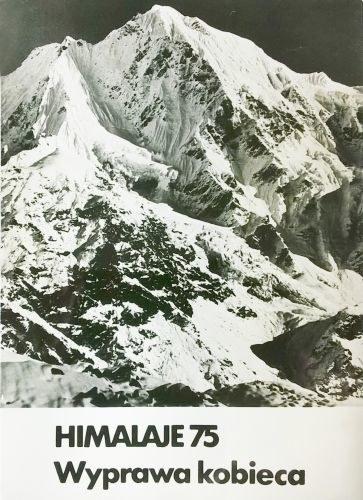 Fot. zbiory Muzeum Sportu i Turystyki: HIMALAJE 75. Wyprawa kobieca /Wydawnictwo Literackie
