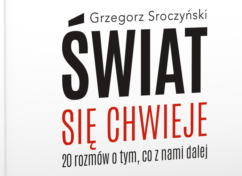 """Fragment okładki książki Grzegorza Sroczyńskiego """"Świat się chwieje"""" /materiały prasowe"""