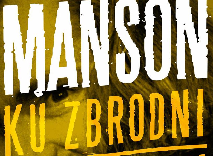 """Fragment okładki książki """"Manson. Ku zbrodni"""" /materiały prasowe"""