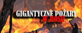 Gigantyczne pożary w Rosji