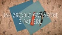 Gwiazdka z papieru - jak ją zrobić?