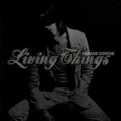 Living Things: -Habeas Corpus