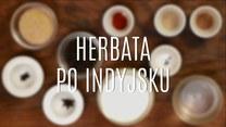 Herbata po indyjsku
