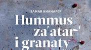 """Hummus za'atar i granaty. Kulinarna podróż po Libanie"""