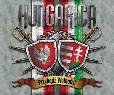 """Hungarica po polsku (""""Przybądź wolności"""")"""
