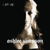 Ashlee Simpson: -I Am Me