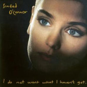 Sinead O'Connor: -I Do Not Want What I Haven't Got
